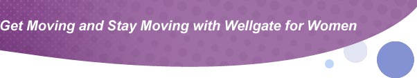 Get Moving and Stay Moving with Wellgate for Women